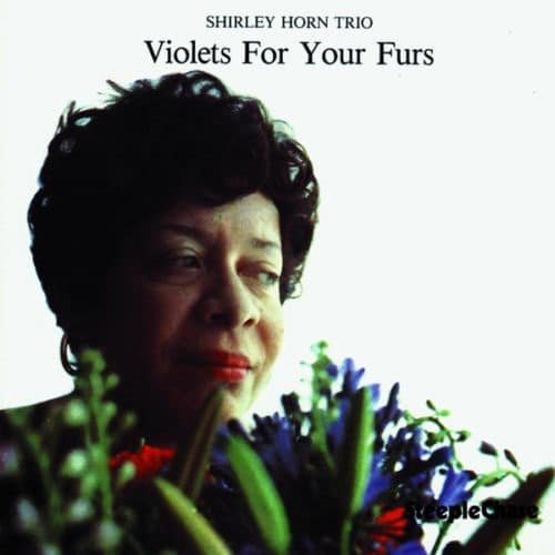Shirley Horn Trio - Violets For Your Furs - SCS1164 - STEEPLECHASE