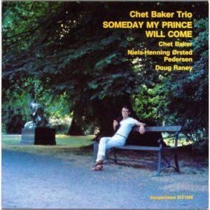 Chet Baker/Niels-Henning Ørsted Pedersen/Doug Raney - Someday My Prince Will Come - SCS1180 - STEEPLECHASE