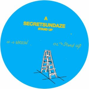 Secretsundaze - Stand Up EP - SECRET025 - SECRETSUNDAZE MUSIC