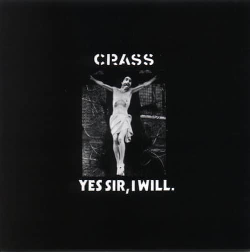 Crass - Yes Sir I Will - 121984-1R - One Little Indian