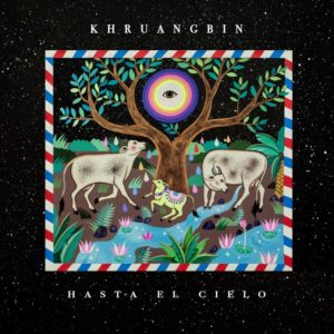 Khruangbin - Hasta El Cielo (Con Todo El Mundo In Dub) - ALNLP50DUBR - NIGHT TIME STORIES