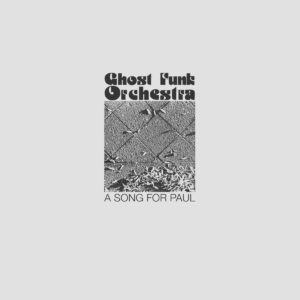 Ghost Funk Orchestra - A Song For Paul - KCRLP120002 - KARMA CHIEF RECORDS