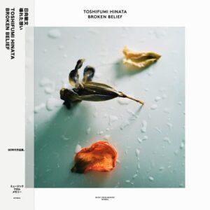 Toshifumi Hinata - Broken Belief - MFM042 - MUSIC FROM MEMORY