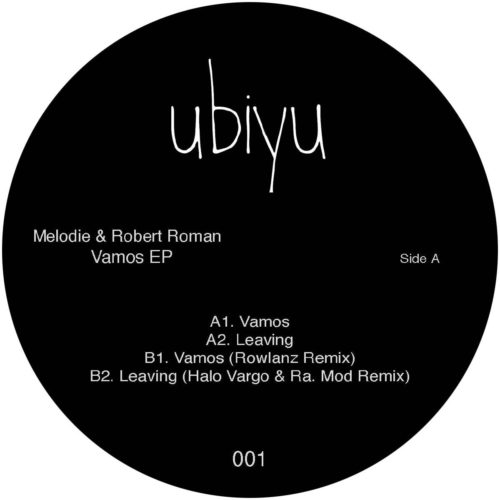 Melodie/Robert Roman - Vamos EP - UBU001 - UBIYU