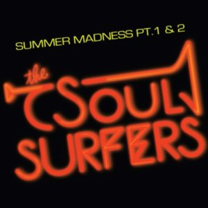 The Soul Surfers - Summer Madness Pt.1&2 - UR7377 - NUMERO GROUP