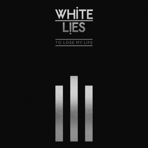 White Lies - To Lose My Life (10th Anniversary Deluxe Edition) - 0602577981753 -