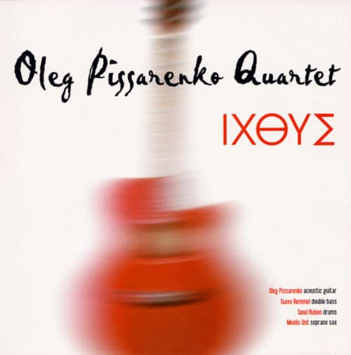 Oleg Pissarenko Quartet - IXΘYΣ - ARMCD005 - ARM MUSIC LTD