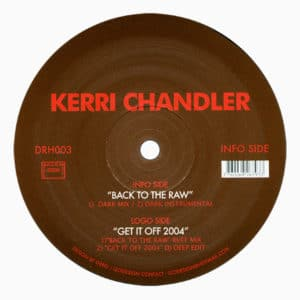 Kerri Chandler - Back To The Raw - DRH003 - DEEPLY ROOTED HOUSE ‎