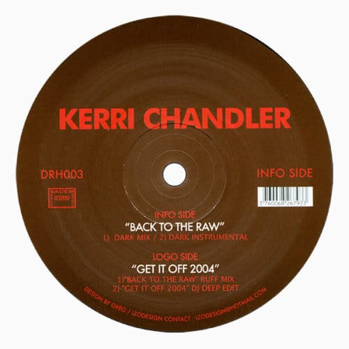Kerri Chandler - Back To The Raw - DRH003 - DEEPLY ROOTED HOUSE 