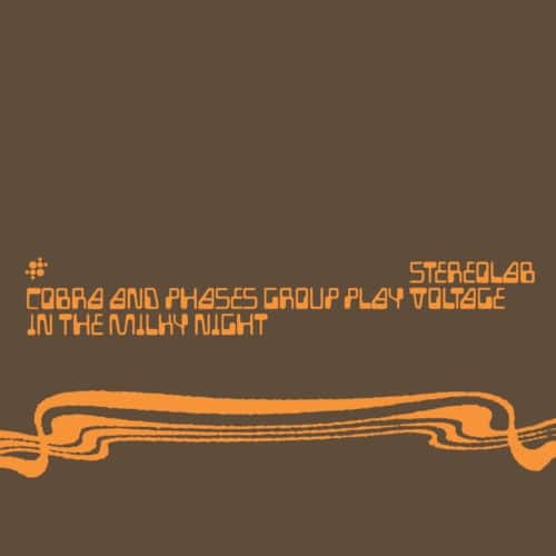 Stereolab - Cobra And Phases Group Play Voltage In The Milky Night (Expanded Edition) Limited Color - DUHFD23R - DUOPHONIC