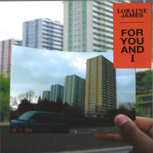 Loraine James - For You and I - HDBLP045 - HYPERDUB