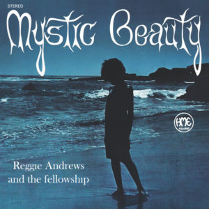 Reggie Andrews/The Fellowship - Mystic Beauty - MARREG011 - MAD ABOUT RECORDS