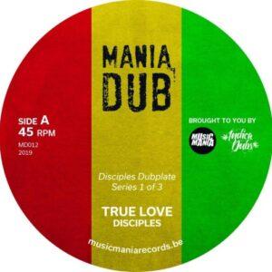 The Disciples - True Love / True Dub - MD012 - MANIA DUB
