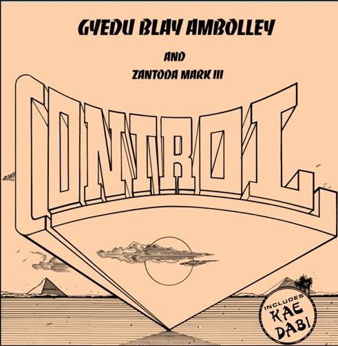 Gyedu Blay Ambolley / Zantoda Mark Iii - Control - MRBLP199 - MR.BONGO