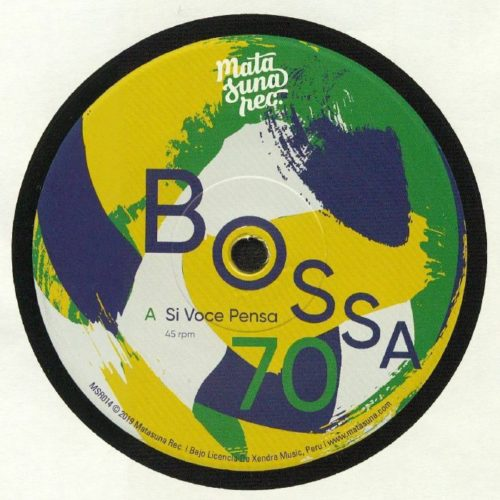 Bossa 70 - Si Voce Pensa / Birimbao - MSR014 - MATASUNA