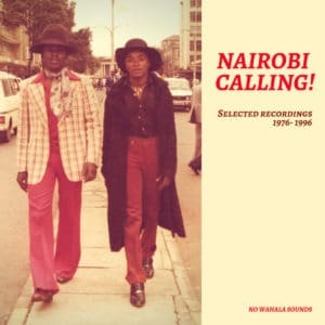 Various - Nairobi Calling! Selected Recordings 1976-1996 - NWS05 - NO WAHALA SOUNDS