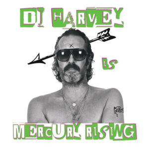 Various - DJ Harvey Is The Sound Of Mercury Rising - PIKESLP002 - PIKES RECORDS