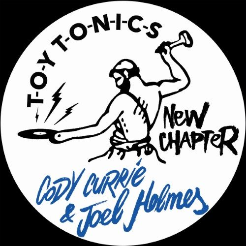 Cody Currie/Joel Holmes - New Chapter - TOYT103 - TOY TONICS