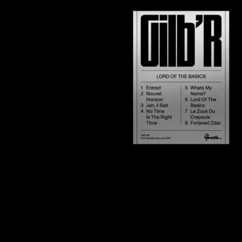 Gilb'r - Lord Of The Basics EP - VER128 - VERSATILE