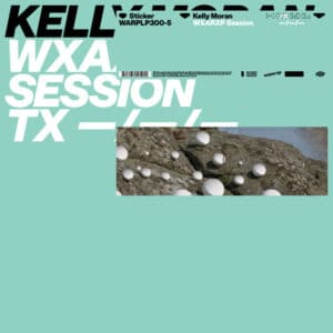 Kelly Moran - WXAXRXP Session - WARPLP300-5 - WARP