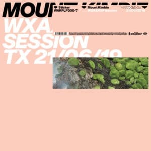 Mount Kimbie - WXAXRXP Session - WARPLP300-7 - WARP