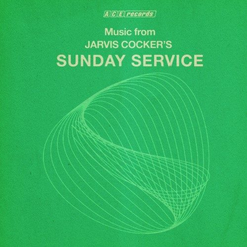 Various Artists - Music From Jarvis Cocker's Sunday Service - XXQLP059 - ACE RECORDS