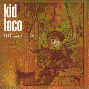 Kid Loco - A Grand Love Story - 3596973663061 - WAGRAM