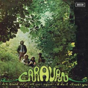 Caravan - If I Could Do It All Over Again I'd Do It All Over You - 602508016790 - DECCA