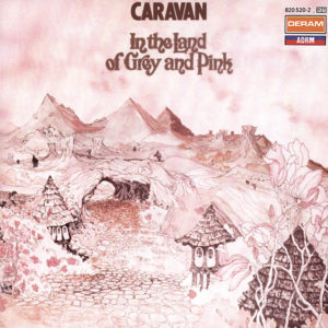 Caravan - In The Land Of Grey And Pink - 602508016806 - DECCA