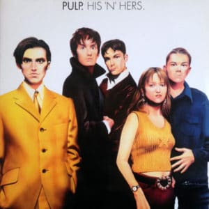 Pulp - His 'N' Hers - 602577226748 - ISLAND RECORDS