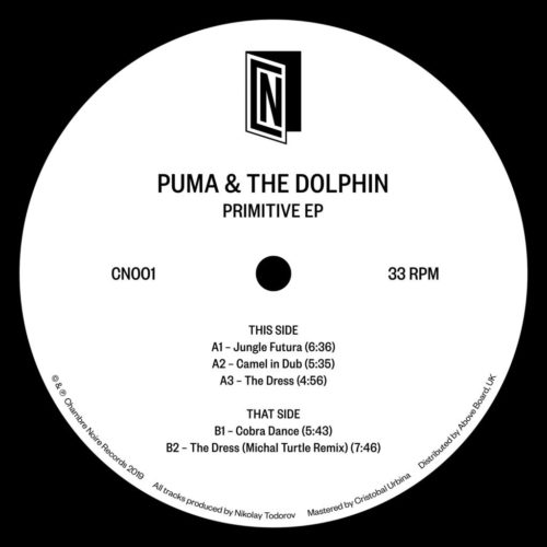 Puma & The Dolphin - Primitive EP (Michal Turtle remix) - CN001 - CHAMBRE NOIRE RECORDS