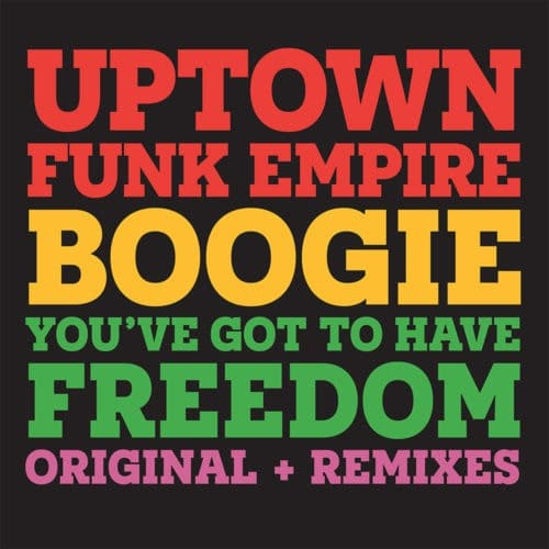 Uptown Funk Empire - Boogie / You've Got To Have Freedom - GR1256 - GROOVIN RECORDINGS