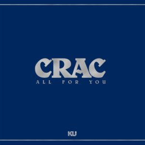 CRAC - All For You - KU065 - KING UNDERGROUND