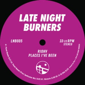 Riohv - Place I've Been Ep - LNB005 - LATE NIGHT BURNERS