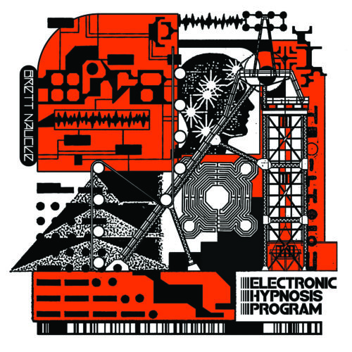 Brett Naucke - Electronic Hypnosis Program - MNR011 - MAKE NOISE RECORDS