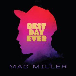 Mac Miller - Best Day Ever (Remastered) - RSTRM294LP - ROSTRUM