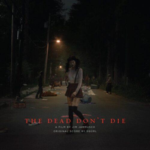 SQÜRL - The Dead Don't Die - SBR227 - SACRED BONES