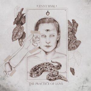 Jenny Hval - The Practice Of Love - SBR229 - SACRED BONES