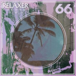 Relaxer/Ital - Coconut Grove - AVE066-07 - AVENUE 66