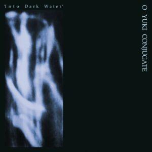 O Yuki Conjugate - Into Dark Water - ERC080 - EMOTIONAL RESCUE