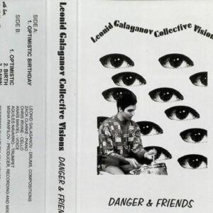 Leonid Galaganov Collective Visions - Danger & Friends - GALAGANOV - N/A