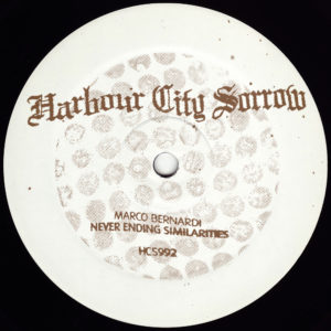 Marco Bernardi - Never Ending Similarities - HCS992 - HARBOUR CITY SORROW ‎