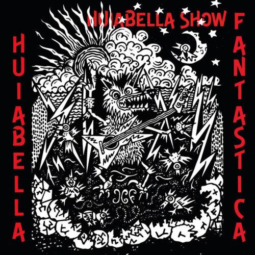 Huiabella Fantastica - Huiabella Show - HUIABELLA-SHOW - HBF RECORDS