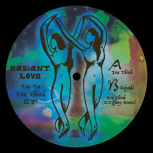 Fio Fa - You Think EP (D Tiffany remix) - RADIANTLOVE000 - RADIANT LOVE