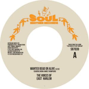 The Voices Of East Harlem - Wanted Dead Or Alive/Can You Feel It - SB7039 - SOUL BROTHER