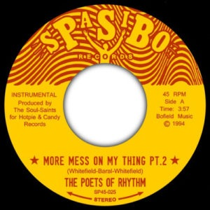 The Poets Of Rhythm - More Mess On My Thing/Upper Class Pt.2 - SP45-025 - SPASIBO RECORDS