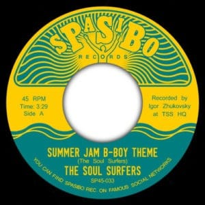 The Soul Surfers - Summer Jam B-Boy Theme/Summer Jam Instrumental - SP45-033 - SPASIBO RECORDS