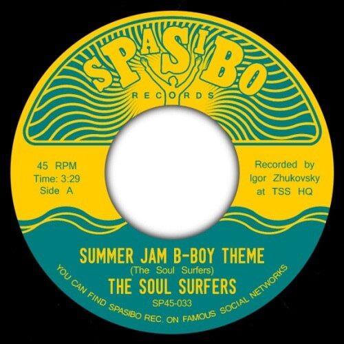 The Soul Surfers - Summer Jam B-Boy Theme/Summer Jam Instrumental - SP45-033 - SPASIBO RECORDS