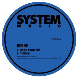 Hebbe - Down Town Dub / Tumble - SYSTM028 - SYSTEM SOUND