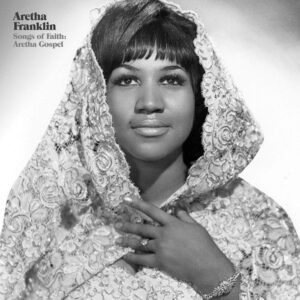 Aretha Franklin - Songs Of Faith: Aretha Gospel - 0602577280757 - GEFFEN RECORDS